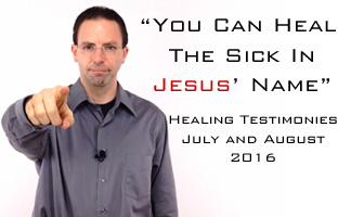 Healing Testimonies - July and August 2016
